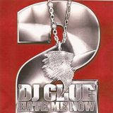 DJ Clue - Hate Me Now 2 (2002)