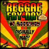 Digikally Mad! @ Reggae Fry-Day 06.06.2014