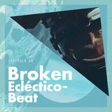 Capitulo2: Broken Eclectico-Beat