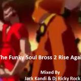 The Funky Soul Disco Brothers 2 Once Again -Jack kandi Vs Dj Ricky Rock