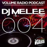 DJ Melee - VOLUME PODCAST004