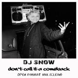 DJ Snow - Don't Call It A Comeback (Open Format Mix) (Clean)