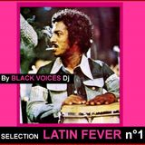 LATIN FEVER N°1 session dj by BLACK VOICES (Besançon)  : salsa, cumbia, boogaloo...