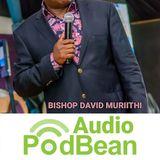 BISHOP DAVID MURIITHI | Success power (prt11)