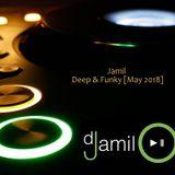 Jamil - Deep & Funky [May 2018]