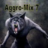 Aggro-Mix 7: Industrial, Powernoise. Dark Electro, Harsh EBM