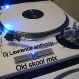 dj lawrence anthony old skool mix 132