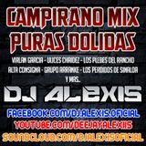 Campirano Mix ( Puras Dolidas ) - DJ Alexis