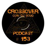 Podcast Crossover # 153 com DJ Souq