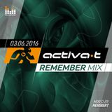 ACTIVA-T Remember Mix // 03.06.2016