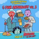 Genevan Heathen & Arnaud D present G-Funk Anthology Vol. 3 Mixed by Bamboozle aka Eli Soul Clap