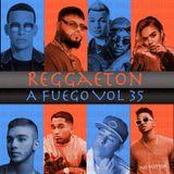 Reggaeton A Fuego Vol 35