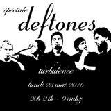 Turbulence - Spéciale Deftones - 23/05/2016