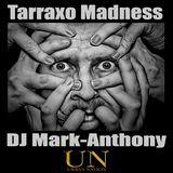 Tarraxo Madness Vol 1-DJ Mark-Anthony 2k18