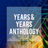 Years & Years Anthology