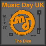 Music Day UK-Mix Series 67-The Dice