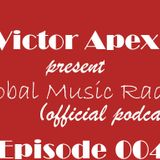 Victor Apex - Global Music Radio (Episode 004)
