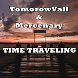 Mercenary&TomorrowVall - Time Traveling