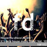 House/Nu-disco/Jackin': it's only House Music Baby! Vol. 10