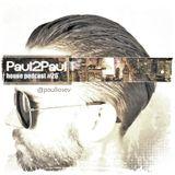 Paul2Paul - House Podcast #26