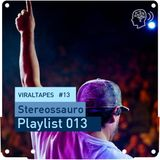 Viral Tapes #13: Stereossauro - Playlist 013