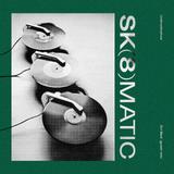 Sk(8)matic (Sket guest mix)