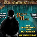 BENJY MYAZ LIVE INTERVIEW WITH DJ JAMMY ON ZIONHIGHNESS RADIO 091814