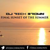 DJ Rich Brown - Final Sunset Of The Summer