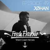FRESH FLAVOUR PODCAST #049 - JØHAN