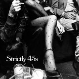 Strictly 45s - Volume 1
