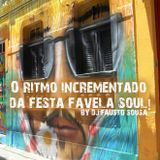 FAVELA SOUL PARTY! O ritmo incrementado da festa  FAVELA SOUL! End of Summer 2015 MIX TAPE.