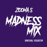 Zooma's MADNESS MIX