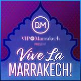 DJ M x VIP@Marrakech Present Vive La Marrakech!