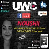 Noushii D - The Meaning of House Show 27th April 2019