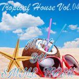 SMILE FRESH - TROPICAL HOUSE 04