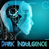Dark Indulgence 07.22.18 Industrial   EBM & Synthpop MIxshow by Scott Durand