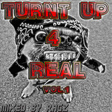 Ragz- Turnt Up 4 Real Vol. 1