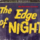 The Edge Of Night (Compiled by Electric Looser)