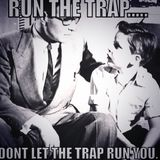 Don't Let The Trap Run You!