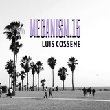 MECANISM.15 w/ LUIS COSSENE (Discover&Selected)