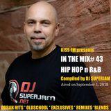 DJ Superjam Kiss FM IN THE MIX RADIO #43