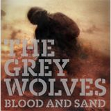 The Grey Wolves - Blood And Sand