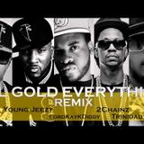 Trinidad James Ft. T.I. Young Jeezy & 2 Chainz - All Gold Everything (Clean Twerk Remix)