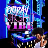 Friday Night Vibe