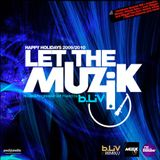 Let the Muzik! End of the year House Session!!! Christmas Gift!