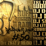 50te Sendung Ruff rugged n raw premium show mit Tre the boy Wonder , Lil Oh, Ease , D tale