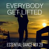Everybody Get Lifted - Essential Dance Mix 29