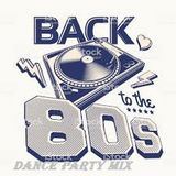 Back to The 80's Dance Party Mixed By Marco Giannotti