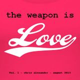 the weapon is love