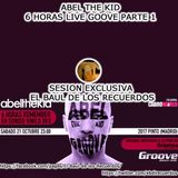 Abel The Kid - 6 Horas Groove Parte 1 (21 Octubre 2017